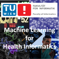 185.A83 Machine Learning for Health Informatics (class of 2018) Start: 6th March 2018 (3 ECTS, 2 h, G)
