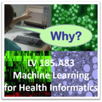 185.A83 Machine Learning for Health Informatics (class of 2020) Start: 10th March 2020 (3 ECTS, 2 h, G)